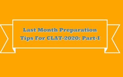 Last Month Preparation Tips For CLAT-2020: Part I